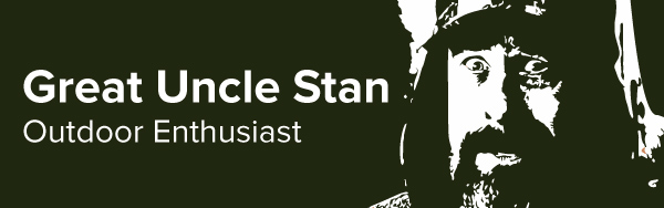 Great Uncle Stan—Outdoor Enthusiast