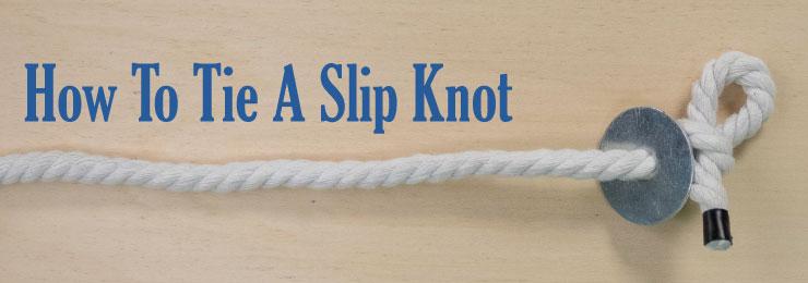 Slip Knot Tutorial