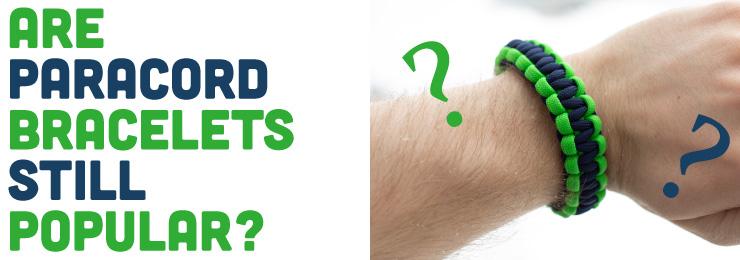 Are Paracord Bracelets Still Popular?