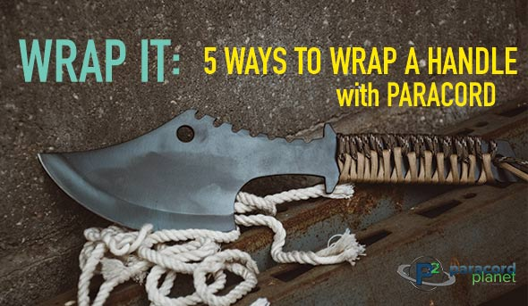 Wrap It 5 Ways To Wrap A Handle With Paracord Paracord Planet