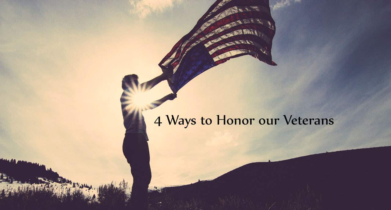 4 Ways to Honor Our Veterans